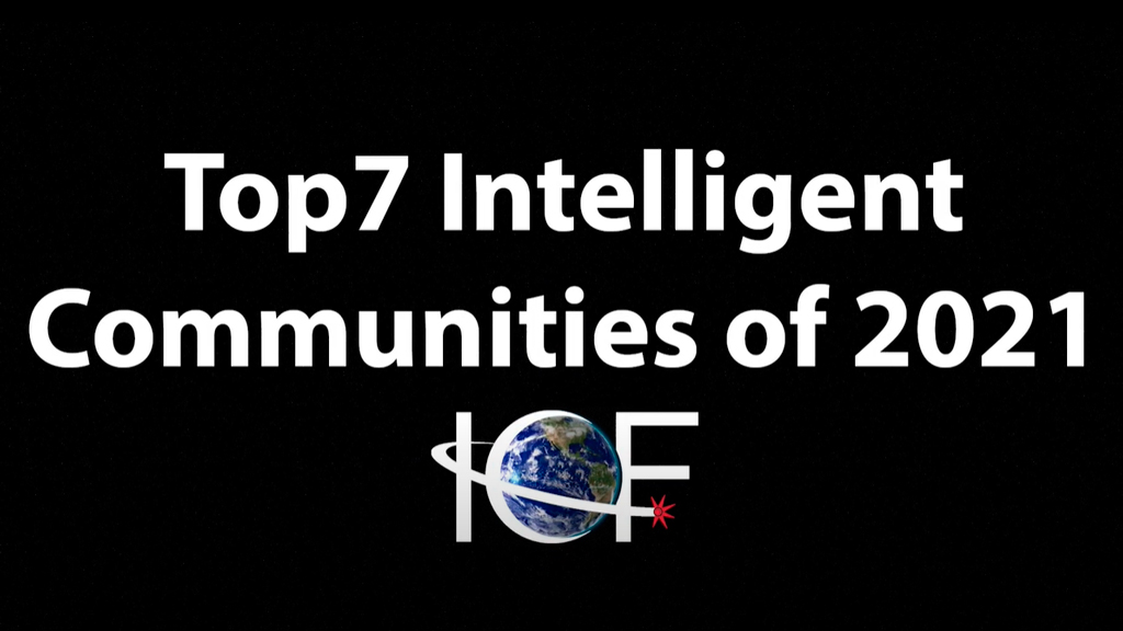 The Intelligent Community Forum Names the Global Top7 Intelligent Communities of 2021